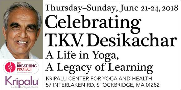 Celebrating Desikachar - June 21-24, 2018 at Kripalu